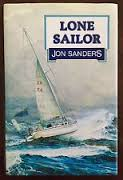 LONE SAILOR - SIGNED BY JON SANDERS - FIRST EDITION -