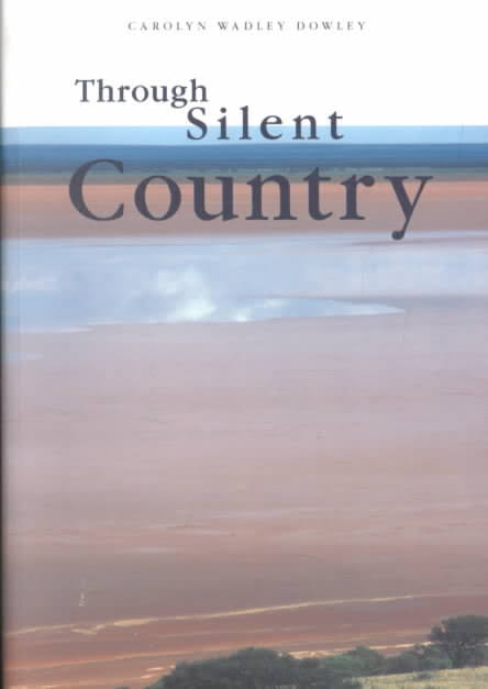 THROUGH SILENT COUNTRY - AUTHOR SIGNED -