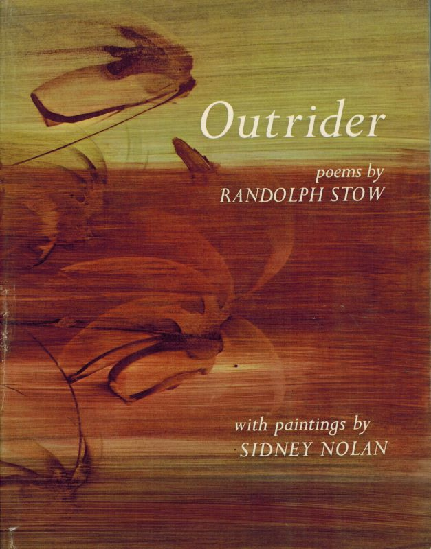 OUTRIDER: Poems, 1956-1962 by Randolph Stow with paintings by Sidney Nolan