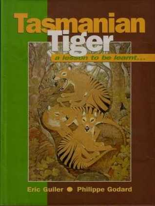 TASMANIAN TIGER - a lesson to be learnt . . .
