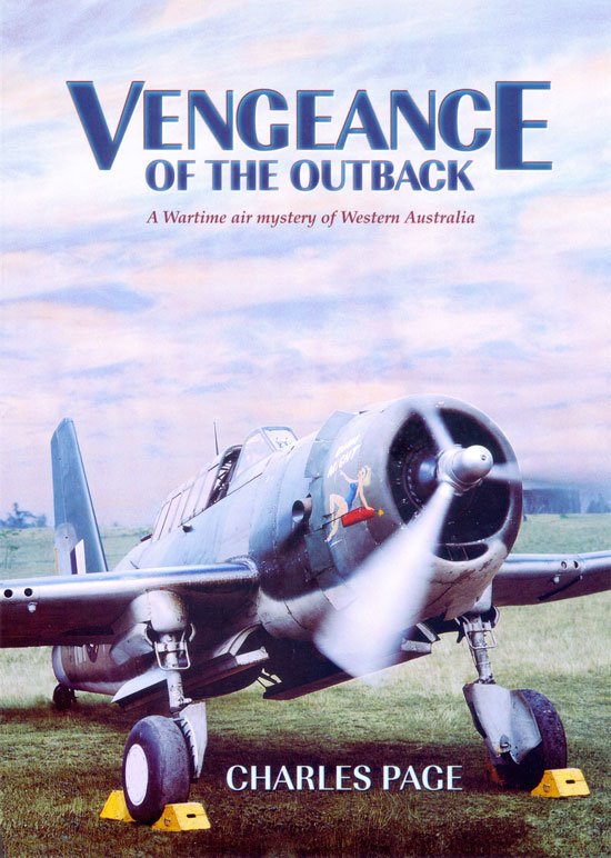 VENGEANCE OF THE OUTBACK: A Wartime Air Mystery of Western Australia  - SIGNED by CHARLES PAGE -