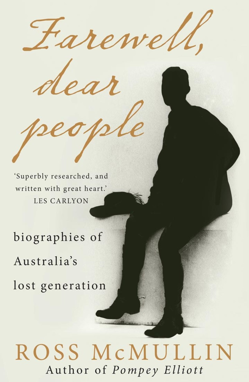 FAREWELL, DEAR PEOPLE - biographies of Australia's lost generation