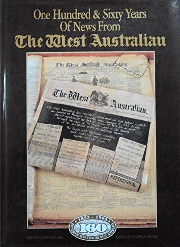 ONE HUNDRED AND SIXTY YEARS OF NEWS FROM THE 'WEST AUSTRALIAN'