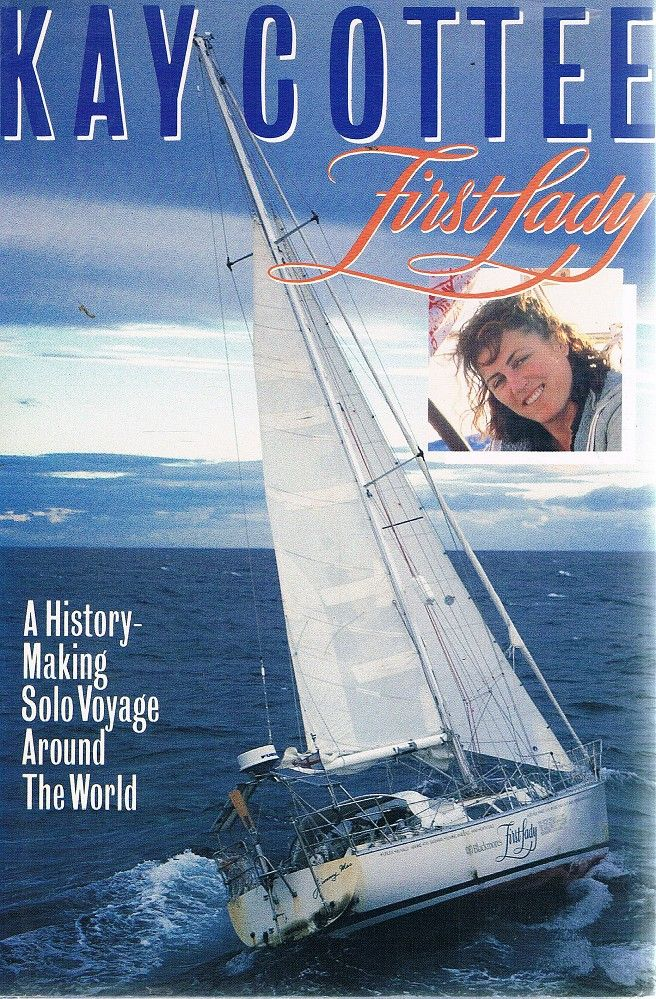 FIRST LADY: A History-Making Solo Voyage Around the World  - AUTHOR inscribed & SIGNED as well as SIGNED by JON SANDERS -