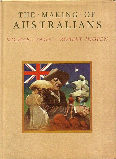 THE MAKING OF AUSTRALIANS - SIGNED and INSCRIBED by AUTHOR and ARTIST -