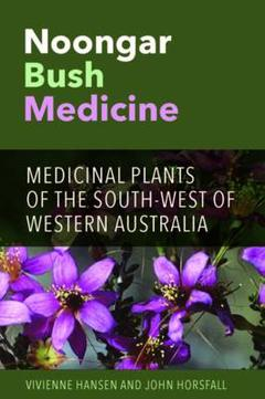 NOONGAR BUSH MEDICINE: Medical Plants of the South-West of Western Australia