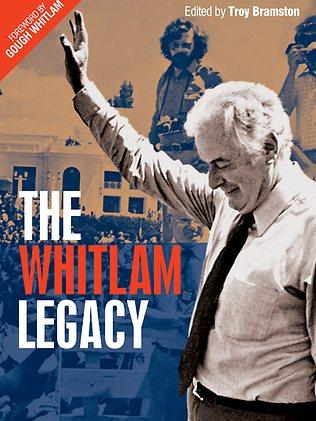 THE WHITLAM LEGACY - REVISED & UPDATED EDITION -