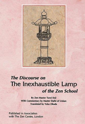 The Discourse on THE INEXHAUSTIBLE LAMP of the Zen School