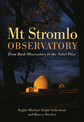 MOUNT MT. STROMLO OBSERVATORY: From Bush Observatory to the Nobel Prize