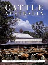 CATTLE AUSTRALIA: The Story - The Icons - The Drives - The Big Runs -