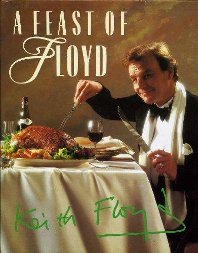 A FEAST OF FLOYD - SIGNED by KEITH FLOYD