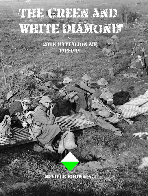 THE GREEN AND WHITE DIAMOND - 20th Battalion AIF 1915-1919 - SIGNED by NEVILLE BROWNING -