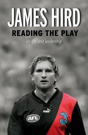 READING THE PLAY: on life and leadership - SIGNED by JAMES HIRD -
