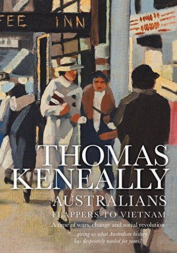 AUSTRALIANS: Flappers to Vietnam - A time of wars, change and social revolution - SIGNED by THOMAS KENEALLY -