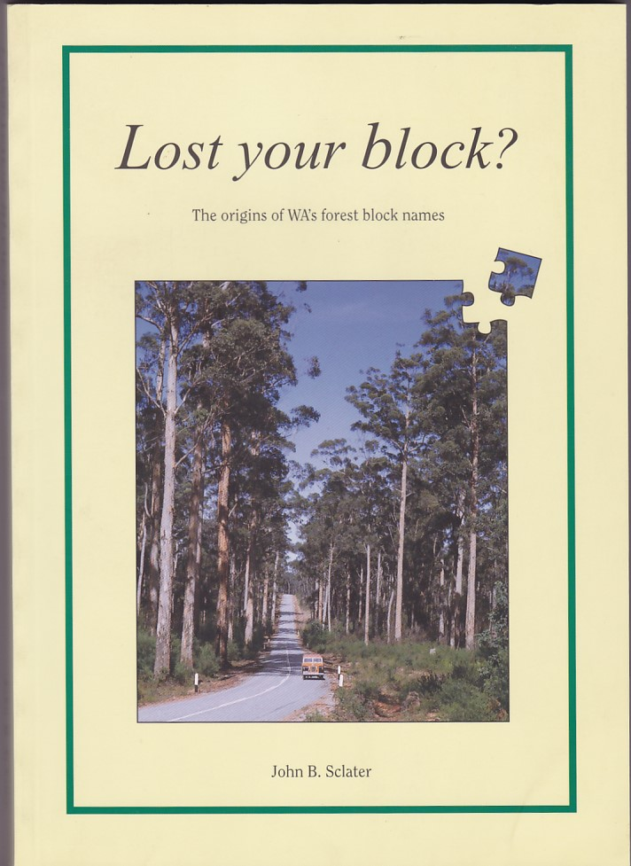 LOST YOUR BLOCK?: The origins of Western Australian forest block names