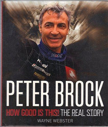 PETER BROCK: HOW GOOD IS THIS! - The Real Story